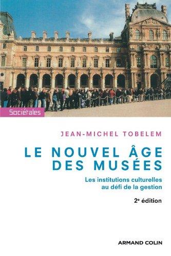 9782200248215: Le nouvel âge des musées: Les institutions culturelles au défi de la gestion