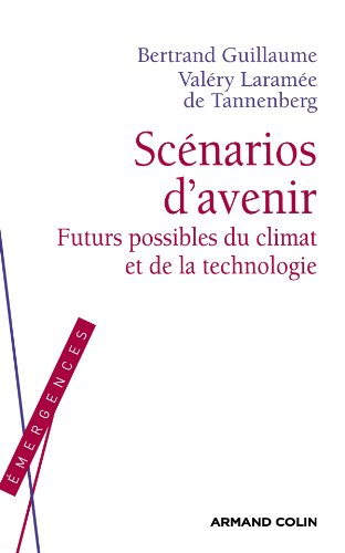 9782200248512: Scénarios d'avenir: Futurs possibles du climat et de la technologie (Émergences)