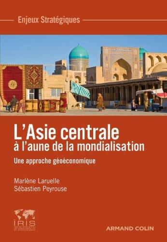 9782200249069: L'Asie Centrale à l'aune de la mondialisation - Une approche géoéconomique