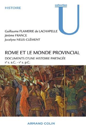 9782200249526: Rome et le monde provincial: Documents d'une histoire partag�e - IIe s. a.C. - Ve s. p.C.