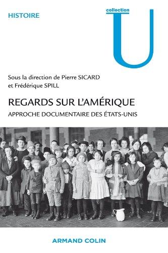 REGARDS SUR L'AMERIQUE ; APPROCHE DOCUMENTAIRE DES ETATS-UNIS: SICARD, PIERRE; SPILL, ...