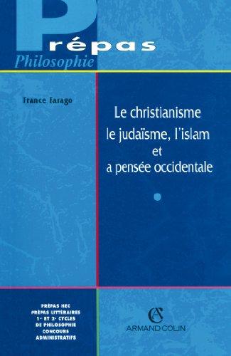 9782200250256: Le christianisme, le judaïsme, l'islam et la pensée occidentale