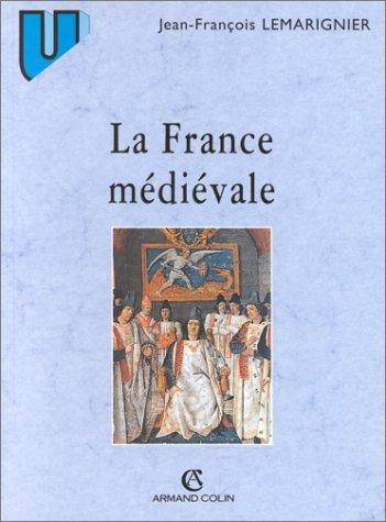 9782200251284: LA FRANCE MEDIEVALE. Institutions et société, 2ème édition (U Histoire Médiévale)