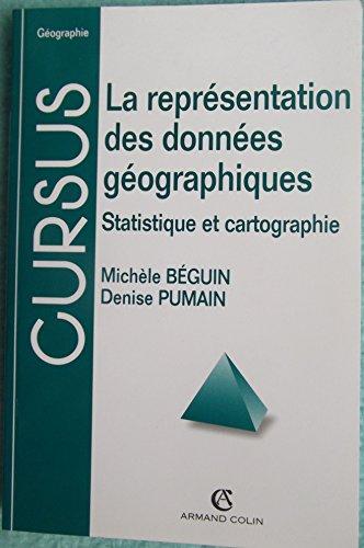 9782200251444: La représentation des données géographiques : statistique et cartographie, 2e édition