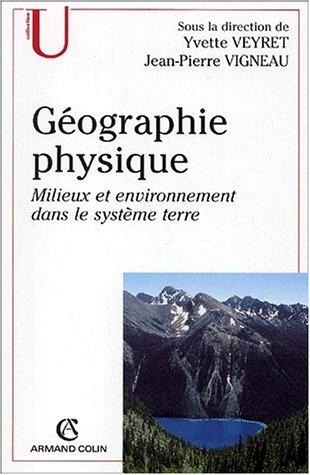 9782200252366: G�ographie physique. Milieux et environnement dans le syst�me terre