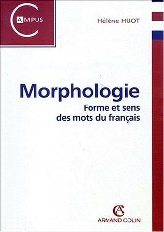 9782200252618: La morphologie. forme et sens des mots du français