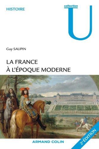 La France à l'époque moderne (Collection U): Guy Saupin