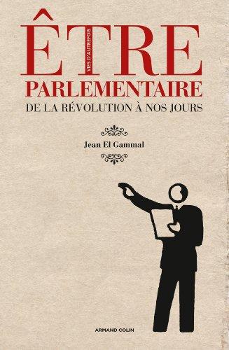 9782200259037: Être parlementaire: De la Révolution à nos jours