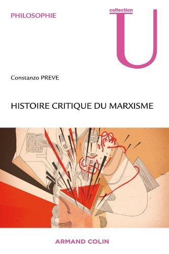 9782200259266: Histoire critique du marxisme: De la naissance de Marx à la dissolution du communisme historique du XXe siècle