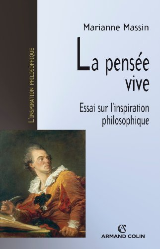 9782200261917: La pensée vive : Essai sur l'inspiration philosophique