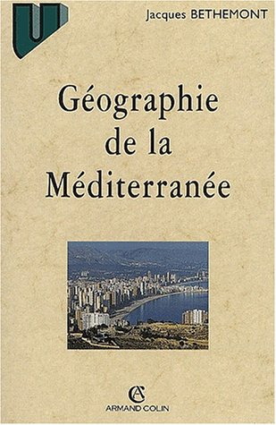 9782200262068: G�ographie de la M�diterran�e. Du mythe unitaire � l'espace fragment�, 2�me �dition