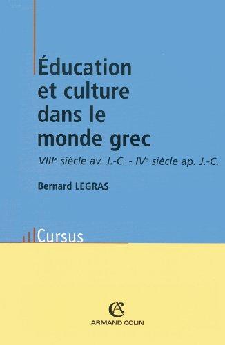 9782200262877: Éducation et culture dans le monde grec: VIIIe siècle av. J.-C. - IVe siècle ap. J.-C. (Cursus)