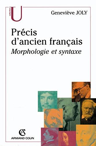 Précis d'ancien français. Morphologie et syntaxe: Joly, Genevi�ve