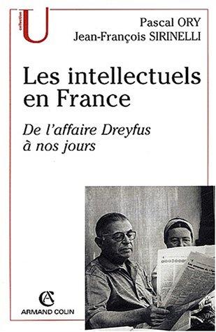 Les intellectuels en France : De l'affaire Dreyfus à nos jours: Ory, Pascal ; Sirinelli...
