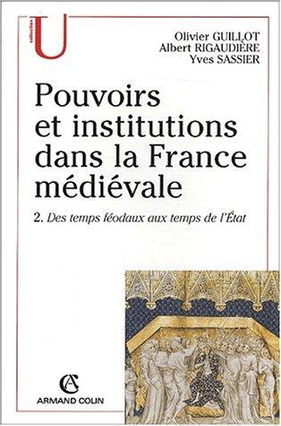 9782200264994: Pouvoirs et institutions dans la France m�di�vale. Tome 2, Des temps f�odaux aux temps de l'Etat, 3�me �dition