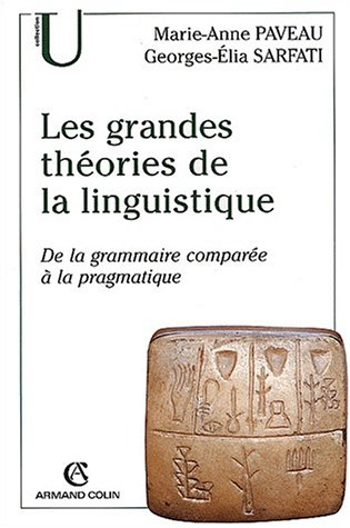 9782200265120: Les grandes théories de la linguistisque. De la grammaire comparée à la pragmatique