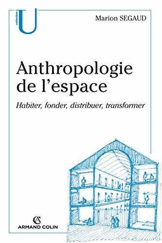 9782200265717: Anthropologie de l'espace : Habiter, fonder, distribuer, transformer