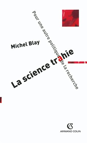 La science trahie (French Edition) (2200266030) by Michel Blay