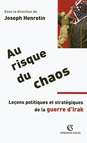 9782200267544: Au risque du chaos : Le�ons politiques et strat�giques de la guerre d'Irak