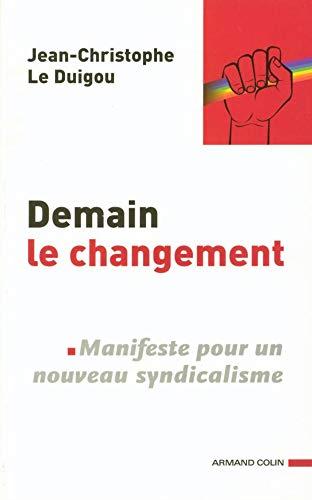 9782200268169: Demain le changement: Manifeste pour un nouveau syndicalisme