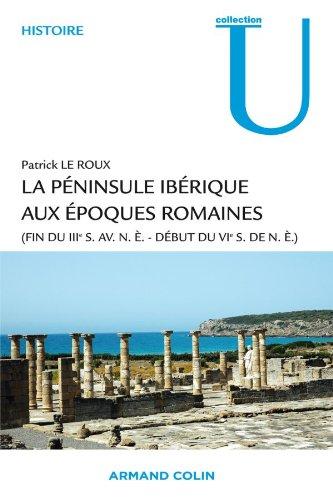 9782200268336: La péninsule ibérique aux époques romaines