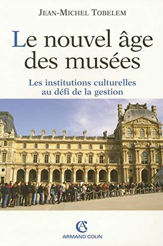 9782200268541: Le nouvel âge des musées : Les institutions culturelles au défi de la gestion