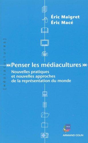 9782200269579: Penser les médiacultures : Nouvelles pratiques et nouvelles approches de la représenation du monde