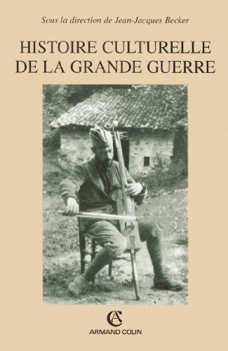 Histoire culturelle de la Grande Guerre: Jean-Jacques Becker