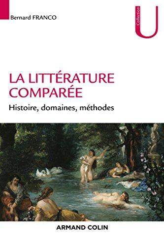 9782200272180: La littérature comparée - Histoire, domaines, méthodes (Collection U)