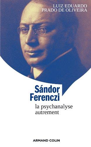 9782200272241: Sandor Ferenczi : La psychanalyse autrement