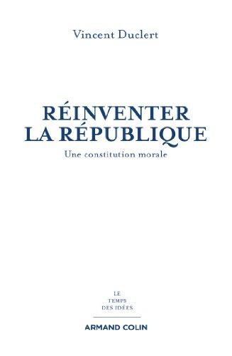 9782200274771: Réinventer la République: Une constitution morale