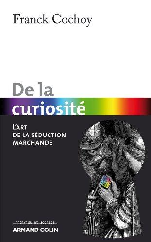 9782200275891: De la curiosité: L'art de la séduction marchande