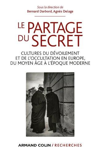 9782200277208: Le partage du secret: Cultures du dévoilement et de l'occultation en Europe, du Moyen Âge à l'époque moderne