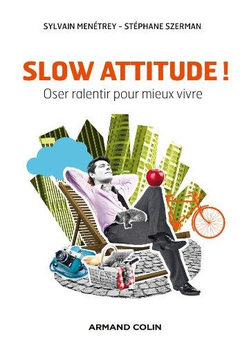 9782200279851: Slow attitude !: Oser ralentir pour mieux vivre