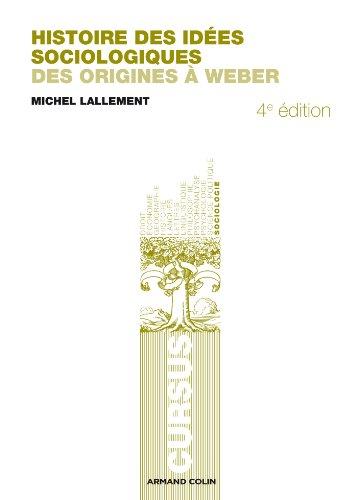 9782200281281: Histoire des idées sociologiques - 4e éd. - Des origines à Weber