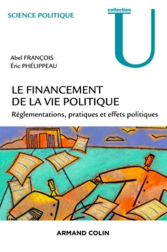 9782200282196: Le financement de la vie politique - R�glementations, pratiques et effets politiques