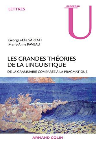 9782200286170: Les grandes théories de la linguistique - De la grammaire comparée à la pragmatique