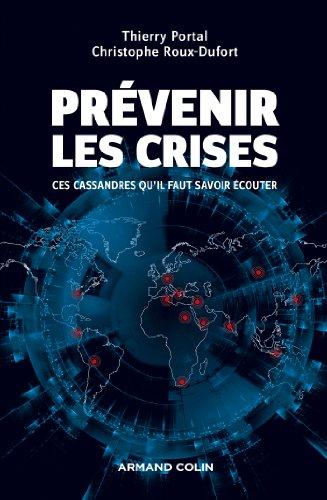 9782200287436: Prévenir les crises: Ces Cassandres qu'il faut savoir écouter