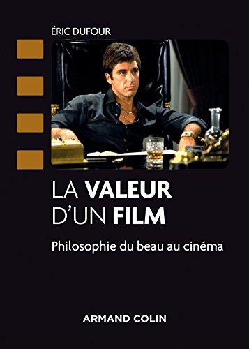 9782200289959: La valeur d'un film - Philosophie du beau au cinéma: Philosophie du beau au cinéma