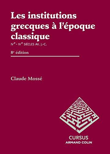 9782200293116: Les institutions grecques à l'époque classique: Ve - IVe siècles av. J.-C.