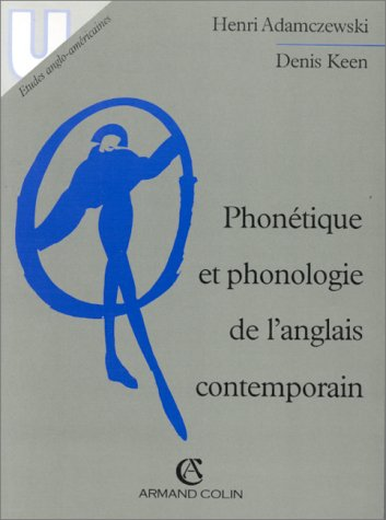Phonétique et phonologie de l'anglais contemporain: Adamczewski, Henri