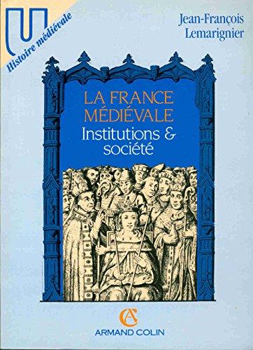 9782200310615: La France médiévale: Institutions et société (Collection U) (French Edition)