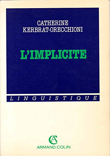 L'implicite (Linguistique) (French Edition): Kerbrat-Orecchioni, Catherine