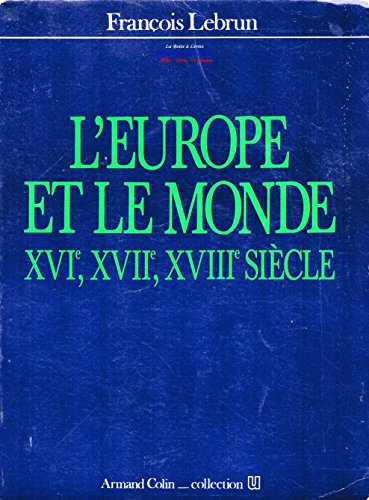 9782200312558: L'Europe et le monde, XVIe, XVIIe, XVIIIe siècle