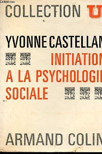 initiation à la psychologie sociale: Yvonne Castellan