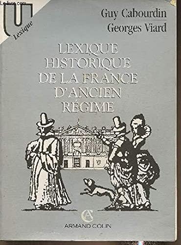LEXIQUE HISTORIQUE DE LA FRANCE D'ANCIEN REGIME: CABOURDIN Guy/VIARD Georges: