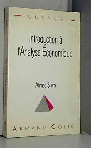 Introduction à l'analyse économique : Bases méthodologiques: Ahmed Silem