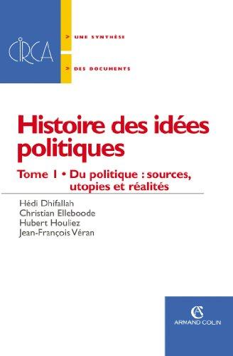 9782200340124: Histoire des idées politiques : Tome 1, Du politique : sources, utopies et réalités
