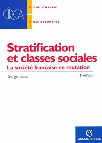 Stratification et classes sociales : La société: Bosc, Serge