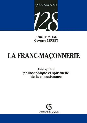 9782200340261: La Franc-Ma�onnerie : Une qu�te philosophique et spirituelle de la connaissance